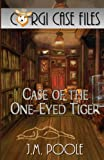 Case of the One-Eyed Tiger (Corgi Case Files) (Volume 1)