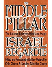 The Middle Pillar: The Balance Between Mind and Magic: formerly The Middle Pillar