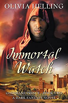 Immortal Watch: A Gay Dark Fantasy Novel (Godsbane Prince Book 2) by [Helling, Olivia]