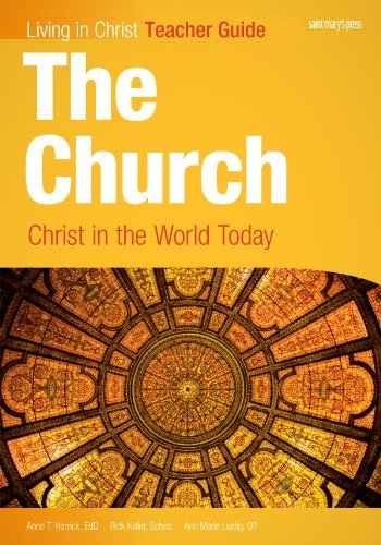 The Church: Christ in the World Today, Teacher Guide (Living in Christ)