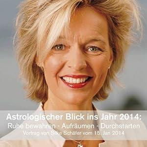 Astrologischer Blick ins Jahr 2014 Hörbuch