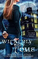 Wickedly They Come (The Wickedly Series) (Volume 1) by Cathrina Constantine (2015-12-16)