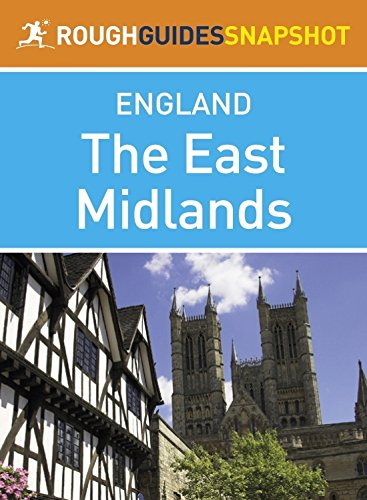 The East Midlands (Rough Guides Snapshot England)