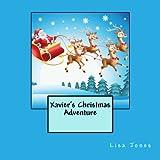 Xavier's Christmas Adventure, Lisa Jones, 149354909X