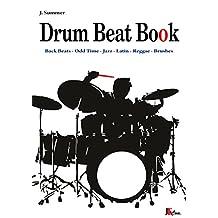 Drum Beat Book: Drum Beats - Odd Time - Jazz - Latin - Brushes