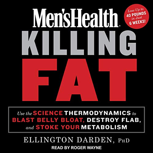 Pdf Fitness Men's Health Killing Fat: Use the Science of Thermodynamics to Blast Belly Bloat, Destroy Flab, and Stoke Your Metabolism
