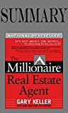 Summary of The Millionaire Real Estate Agent: It's Not About the Money...It's About Being the Best You Can Be! by Gary Keller, Dave Jenks,Jay Papasan