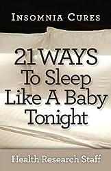 Insomnia Cures: 21 Ways To Sleep Like a Baby Tonight