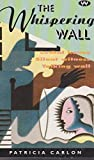 Front cover for the book The Whispering Wall by Patricia Carlon