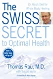 The Swiss Secret to Optimal Health, Thomas Rau, 0425213935