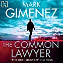 The Common Lawyer Audiobook by Mark Gimenez Narrated by Christopher Ragland