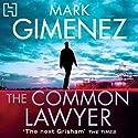 The Common Lawyer Hörbuch von Mark Gimenez Gesprochen von: Christopher Ragland