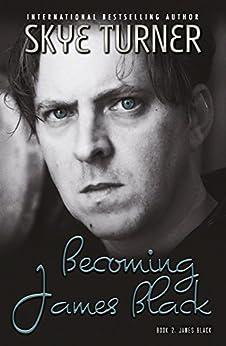 Becoming James Black: Book 2 James Black by [Turner, Skye]