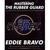 Mastering the Rubber Guard: Jiu Jitsu for Mixed Martial Arts Competition