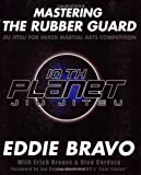 Mastering the Rubber Guard, Eddie Bravo and Glen Cordoza, 0977731596