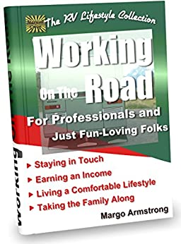 Working On The Road: For Professionals and Just Fun-Loving Folks by [Armstrong, Margo]