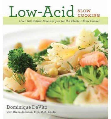 Slow Cooker Cider ([ Low-Acid Slow Cooking: Over 100 Reflux-Free Recipes for the Electric Slow Cooker BY De Vito, Dominique ( Author ) ] { Paperback } 2013)