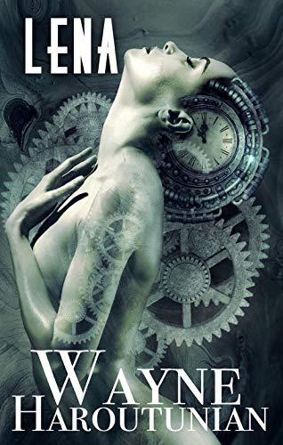 Lena: The Girl Who Slept Among Machines: A Novelette