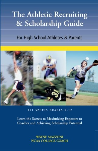 The Athletic Recruiting & Scholarship Guide