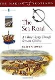 The Sea Road : A Viking Voyage Through Scotland, Owen, Olwyn, 0862418739