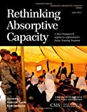 Rethinking Absorptive Capacity : A New Framework, Applied to Afghanistan's Police Training Program, Lamb, Robert D. and Mixon, Kathryn, 144222505X