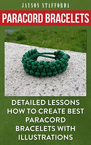 Paracord Bracelets: Detailed Lessons How To Create Best Paracord Bracelets With Illustrations
