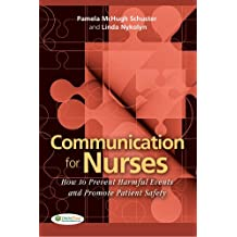 Communication for Nurses: How to Prevent Harmful Events and Promote Patient Safety