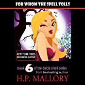 For Whom the Spell Tolls: Dulcie O'Neil, Book 6 | H.P. Mallory
