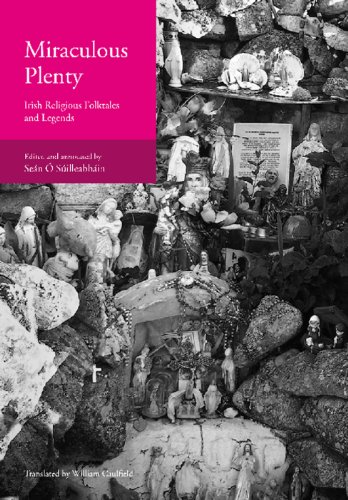 Miraculous Plenty: Irish Religious Folktales and Legends (Scribhinni Bealoidis / Folklore Studies)