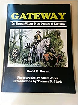 Book Gateway : Dr. Thomas Walker and the Opening of Kentucky