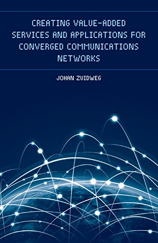 Download Creating Value-Added Services and Applications for Converged Communications Networks Pdf