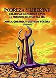 img - for Pobreza y Libertad/ Poverty and Freedom: Erradicar La Pobreza Desde El Enfoque De La Capacidades De Amartya Sen (Spanish Edition) book / textbook / text book