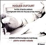 Orchestral Works, Vol. 2: Lucifer d'apres Pollock / Voyage par-dela les Fleuves et les Monts