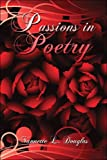 Passions in Poetry, Nannette Douglas, 1604410310
