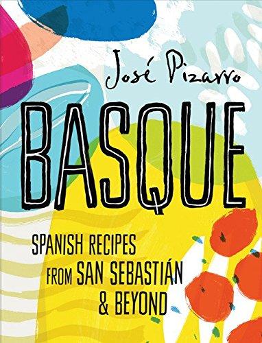 Basque  Spanish Recipes From San Sebastian And Beyond