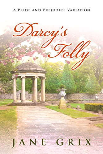 Darcy's Folly: A Pride and Prejudice Variation