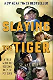 Slaying the Tiger: A Year Inside the Ropes on the New PGA Tour for $12.42.