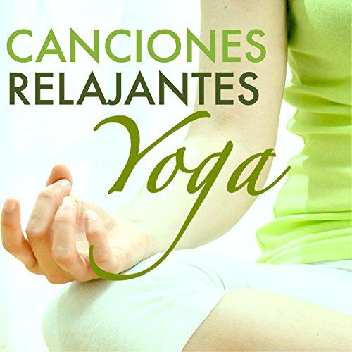 Canciones Relajantes para Yoga - Musica de Curacion para ...
