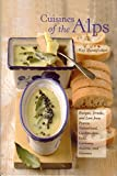 Cuisines of the Alps: Recipes, Drinks and Lore From France, Switzerland, Liechtenstein, Italy, Germany, Austria and Slovenia (Hippocrene Cookbook Library)