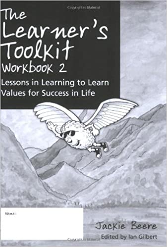 The Learner s Toolkit Student Workbook 2: Lessons in Learning to Learn, Values for Success in Life: Student Workbook Bk. 2