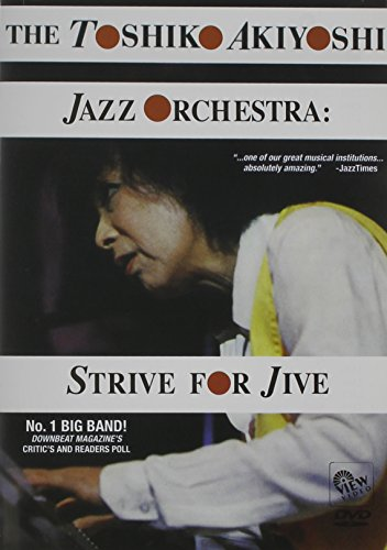 Toshiko, Akiyoshi Jazz Orchestra: Strive for Jive