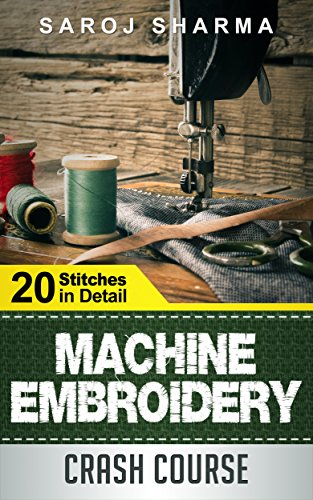 Machine Embroidery Stitches - Machine Embroidery Crash Course - How to Master Machine Embroidery at Home