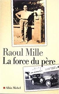 La force du père, Mille, Raoul