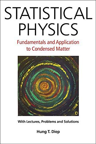 Statistical Physics:Fundamentals and Application to Condensed Matter Pdf