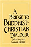 img - for A Bridge to Buddhist-Christian Dialogue book / textbook / text book