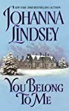 Front cover for the book You Belong to Me by Johanna Lindsey