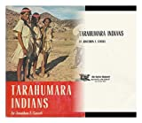Tarahumara Indians, Jonathon F. Cassel, 081110334X
