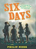 Six Days, Philip Webb, 0545317673
