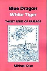 Blue Dragon White Tiger: Taoist Rites of Passage (Asian Spirituality, Taoist Studies Series) Paperback