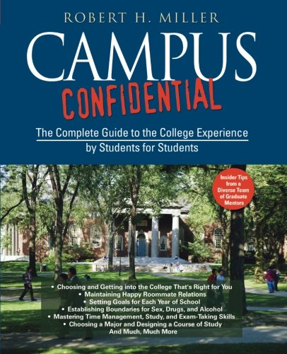 Campus Confidential: The Complete Guide to the College Experience by Students for Students